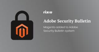 Latest Magento Security Updates Via Adobe Security Bulletin