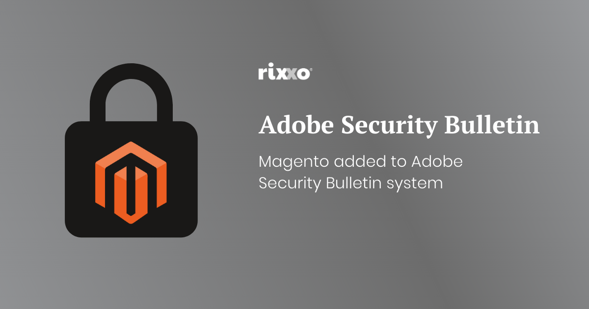 Latest Magento Security Updates Via Adobe Security Bulletin